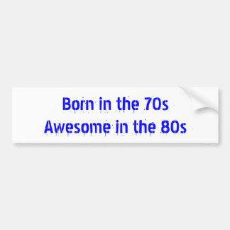 80年代に素晴らしい70年代に生まれて下さい バンパーステッカー