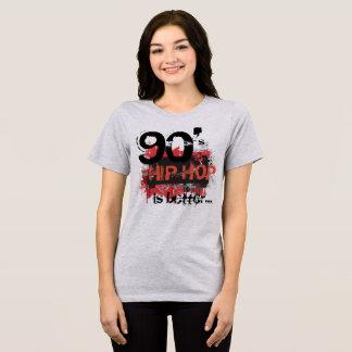 90年代のヒップホップはよりよいです Tシャツ