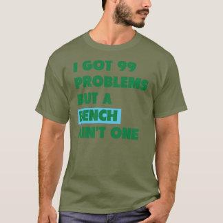 99の問題しかしベンチは1つではないです Tシャツ