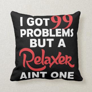 99の問題しかしRelaxer Aint 1つの枕 クッション