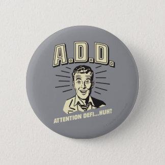 A.D.D.: 注意Defi…ハァッか。 5.7cm 丸型バッジ
