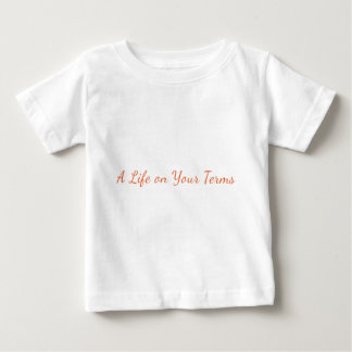 A_Life_on_Your_Terms_NoTag_Large.png ベビーTシャツ