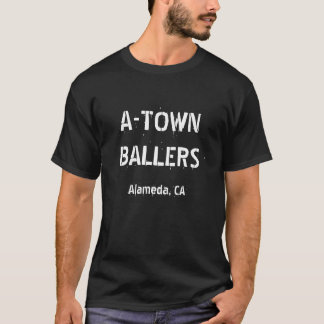 A-TOWN BALLERS (版1) Tシャツ