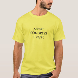 ABORTCONGRESS11/2/10 Tシャツ