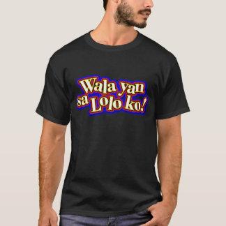 ABPinoy_walaの沿sa loloのko! Tシャツ