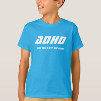 ADHD, are you fast enough? Tシャツ