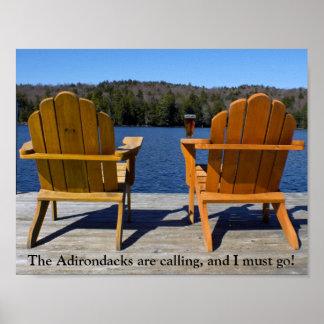 Adirondacksは- Adirondackの椅子呼んでいます ポスター