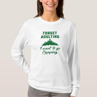 Adultingのキャンプを忘れて下さい Tシャツ