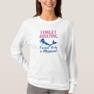 Adultingの人魚を忘れて下さい Tシャツ