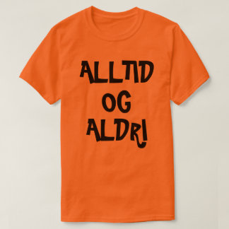 Always and Never in Norwegian orange Tシャツ