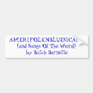 AMERIFOLKNBLUESICANA (および風変わりのの歌)による… バンパーステッカー