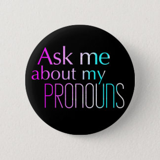 Ask Me About My Pronouns Standard Size Button 5.7cm 丸型バッジ