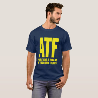 ATF -これらは少数の私のお気に入りのな事です Tシャツ
