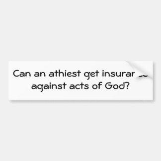 athiest不可抗力に対して保険を得ることができますか。 バンパーステッカー