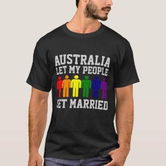 Australia Gay Marriage Let my people get Married Tシャツ