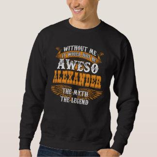 Awesoアレキサンダー本当の生きている伝説 スウェットシャツ
