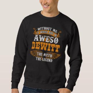 Aweso DEWITT本当の生きている伝説 スウェットシャツ