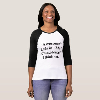 Awesome ends in me funny shirt tシャツ