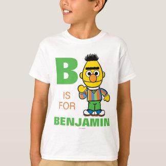 Bは|があなたの名前を加えるバートのためです Tシャツ
