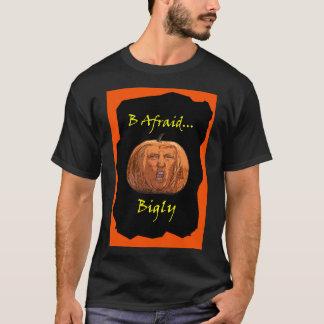 B恐れているBigly Tシャツ