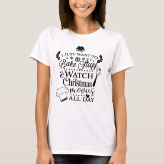 Bake Stuff & Watch Xmas Movies Typography T-Shirt Tシャツ
