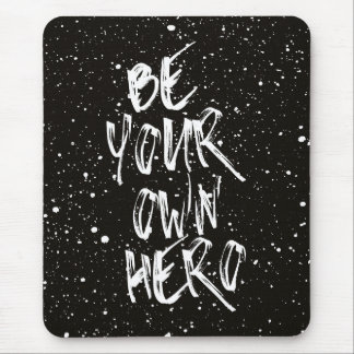 Be Your Own Hero (Black) Quote マウスパッド