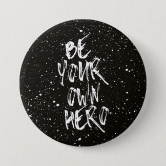 Be Your Own Hero (Black) Quote 7.6cm 丸型バッジ