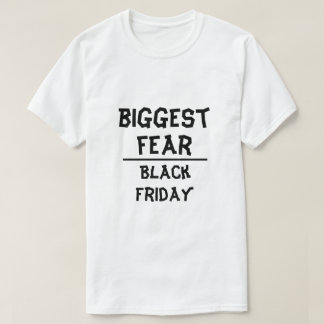 Biggest Fear: Black Friday, white Tシャツ
