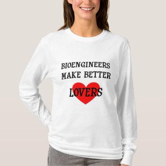 Bioengineersはよりよい恋人を作ります Tシャツ