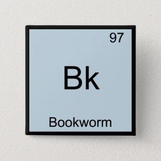 Bk -本の虫おもしろいな化学要素の記号のティー 5.1cm 正方形バッジ