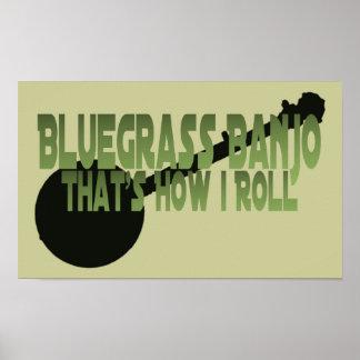 Bluegrassのバンジョー。 それは私がいかに転がるかです ポスター