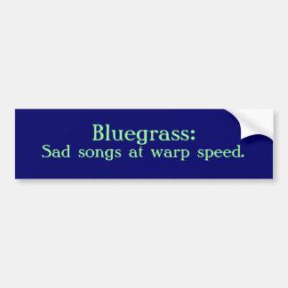 Bluegrass: ゆがみの速度の悲しい歌 バンパーステッカー