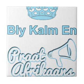 Bly Kalm En Praatアフリカーンス タイル