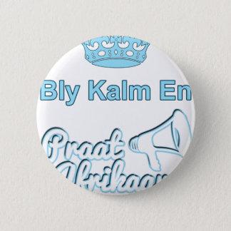Bly Kalm En Praatアフリカーンス 5.7cm 丸型バッジ