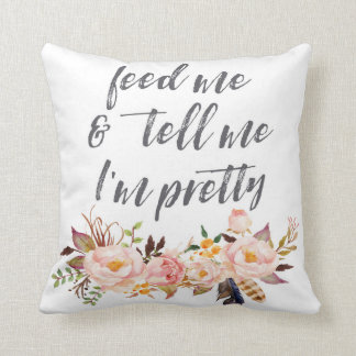 Boho Feed Me And Tell Me I'm Pretty Nursery Pillow クッション