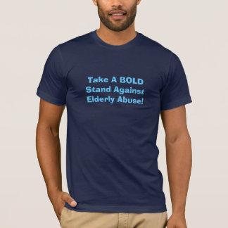 BOLDStand AgainstElderlyの乱用を取って下さい! - Tシャツ