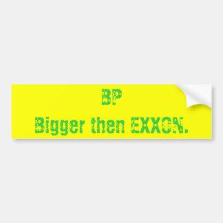 BPBiggerそしてエクソン バンパーステッカー