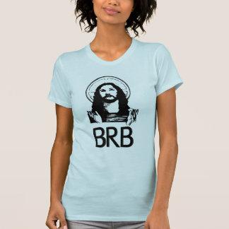 BRBはすぐにもどって来ます Tシャツ