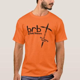 BRBは=準備ができた信者です Tシャツ