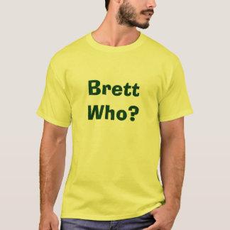 Brettだれか。 Tシャツ