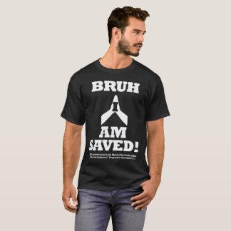 BRUH私は救われます Tシャツ