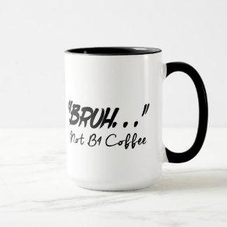 Bruh… ないB4コーヒー・マグ マグカップ