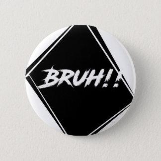 """Bruh""の単語のデザイン 5.7cm 丸型バッジ"
