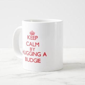 Budgieを抱き締めることによって平静を保って下さい ジャンボコーヒーマグカップ
