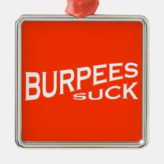 Burpeesは-おもしろいなインスピレーションを吸います シルバーカラー正方形オーナメント