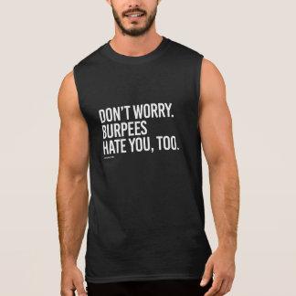 、burpees余りに憎みます-訓練   適合心配しないで下さい 袖なしシャツ