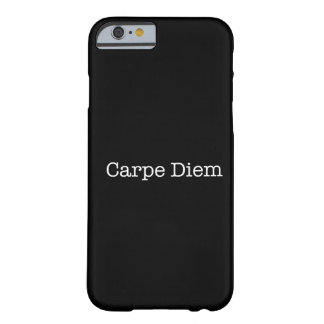 Carpe Diemは日の引用文-引用文--を握ります Barely There iPhone 6 ケース
