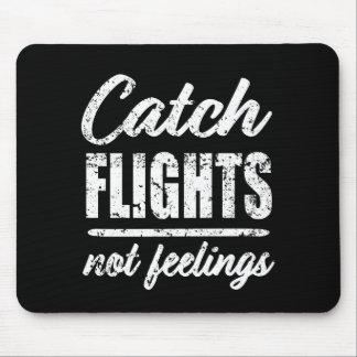 Catch Flights not Feelings traveler mouse pad マウスパッド