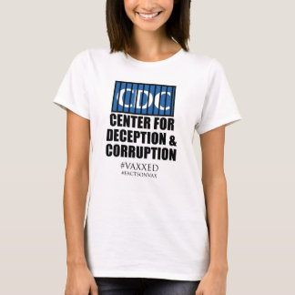 CDCの中心の詐欺の堕落の活動家の抗議 Tシャツ