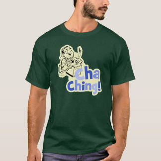 Cha Ching! Tシャツ
